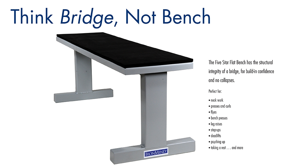 Five Star Flat Bench: Think bridge, not bench
