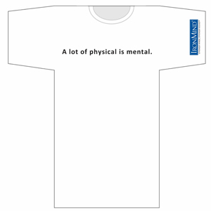 IronMind T-shirt - A lot of physical is mental.