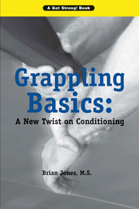Grappling Basics by Brian Jones, Ph.D.