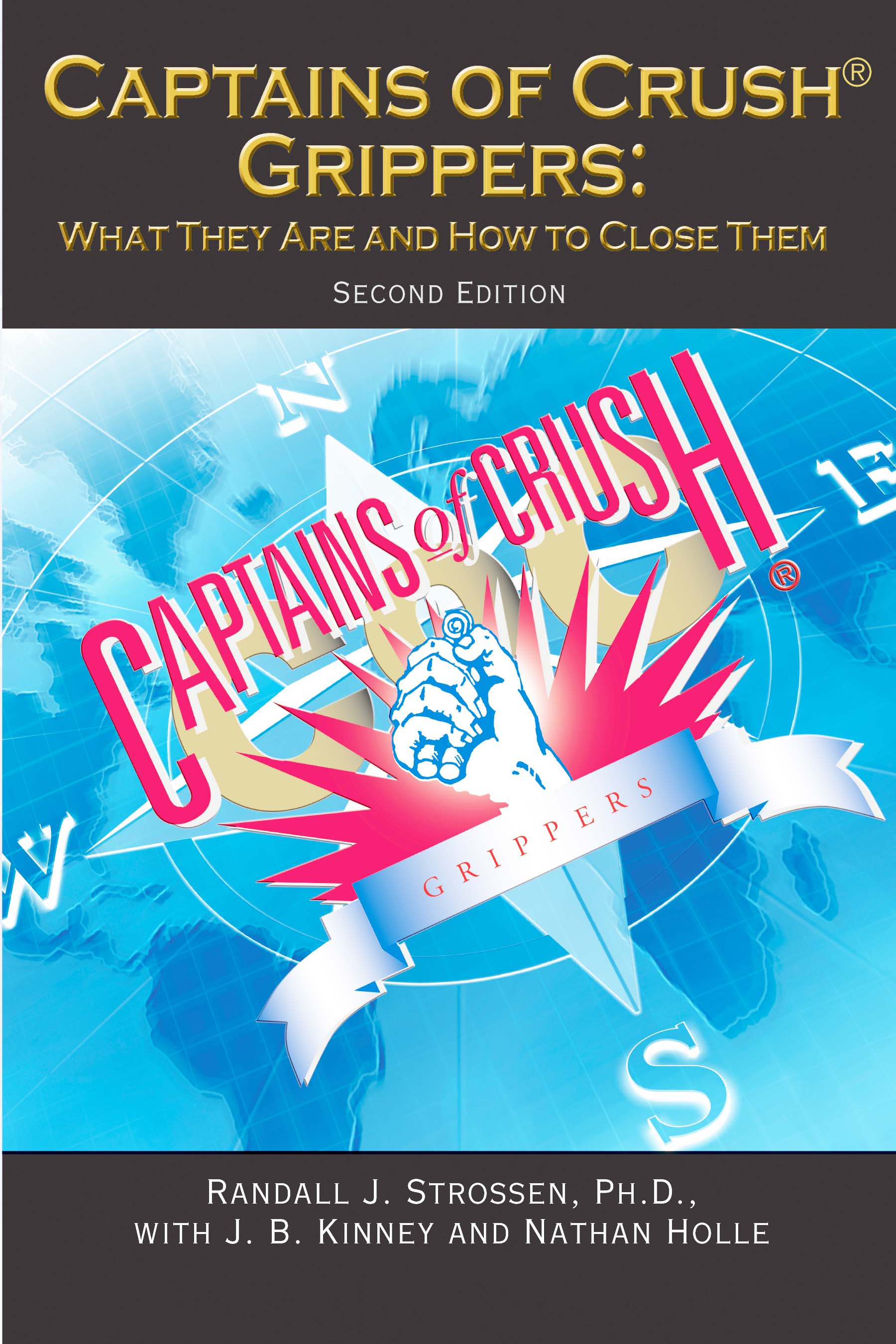 Captains of Crush Grippers:  What They Are and How to Close Them by Randall J. Strossen, Ph.D., with Joe Kinney and Nathan Holle