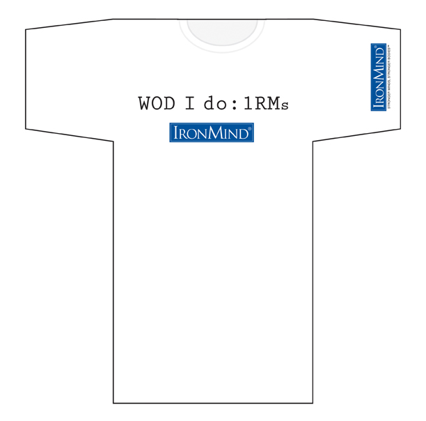 IronMind T-shirt - WOD I do: 1RMs