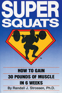 Super Squats - How to Gain 30 Pounds of Muscle in 6 weeks