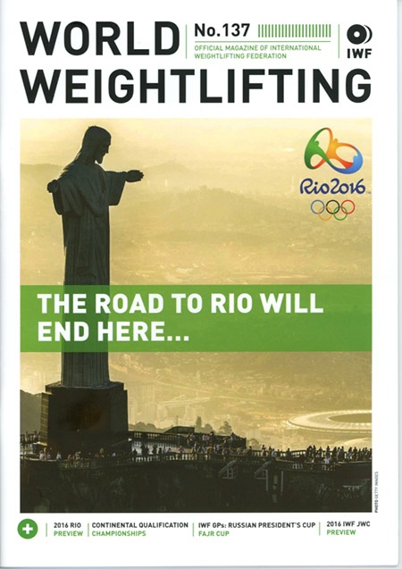 "World Weightlifting No. 137 focuses on the ""Road to Rio."" IronMind® 