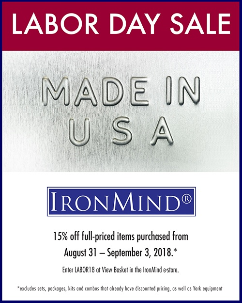 Save 15% on full-priced IronMind equipment, from the ALight Training Center, Tough-As-Nails Gym/Sand Bags, Vulcan Racks, and IronMind Hub, to the Apollon's Axle, Rolling Thunder, T-shirts, and Just Protein . . . to name just a few of the IronMind products that might be on your wish list.*