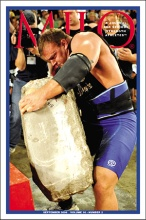 Derek Poundstone wasn't supposed to be able lift the 530-lb. Louis Cyr stone that had eluded everyone else--and thereby claim victory at the 2008 Fortissimus strongman contest--but he did. Cover photo by Randall J. Strossen, Ph.D. from the September 2008 issue of MILO: A Journal for Serious Strength Athletes.