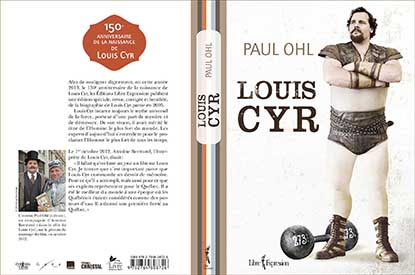 Here is the dust jacket for the new, special edition of Paul Ohl's biography of the legendary Canadian strongman Louis Cyr.   IronMind® | Image courtesy of Libre Expression/ Christal Films.