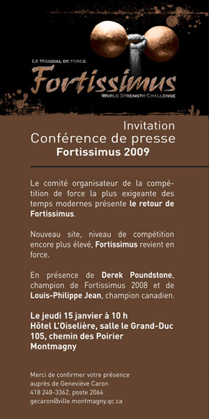 If you thought FORTISSIMUS 2008 was big, wait until you hear what has been planned for 2009. A press conference next week will present some highlights of the 2009 strongman contest extraordinaire. IronMind® | Image courtesy of FORTISSIMUS World Strength.