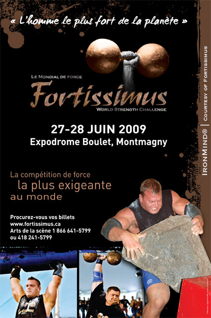 Fortissimus 2009, the contest that is setting new standards in the strongman world, is rapidly approaching.  IronMind® | Poster courtesy of FORTISSIMUS WORLD STRENGTH/artwork by Julie Payeur.