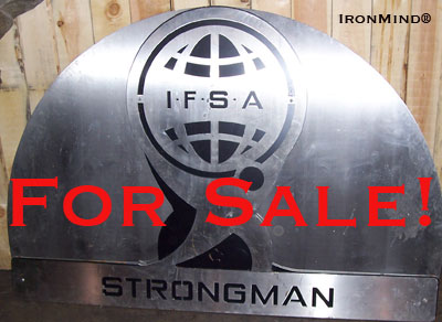 It's quite a change from the one-time high flyer of the strongman world, when IFSA Strongman talked of seven-figure purses and compared itself to WWE and Formula One. Now, it's fire sale time, and even the people who once were happy to present themselves as kings and queens from the land of IFSA are quick to distance themselves from the organization whose strongman equipment is being sold for lack of payment on a shipping bill. IFSA Strongman: Going, going . . . . IronMind® | Photo courtesy of Al Thompson.