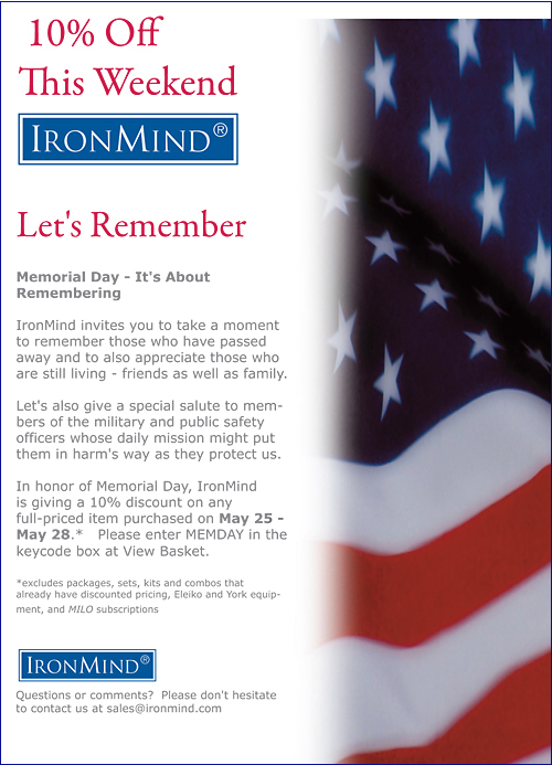 Remember and save at the IronMind e-store: May 25 through May 28.