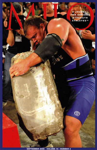 When Derek Poundstone loaded this final stone, he won Fortissimus 2008.  Now, the stone has been revealed to weigh more than the 517 lb. originally reported and Poundstone's name will be added to the stone.  IronMind® | Randall J. Strossen photo; MILO® cover courtesy of IronMind®.